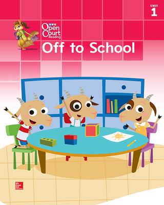 Open Court Reading Big Book, Grade K Unit 1 Off To School