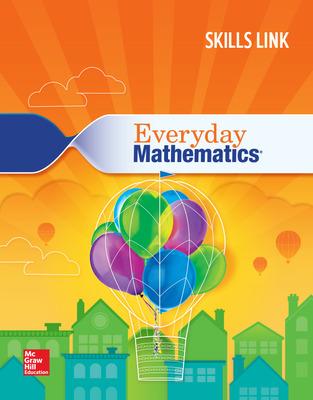 Everyday Mathematics 4: Grade 3 Skills Link Student Booklet