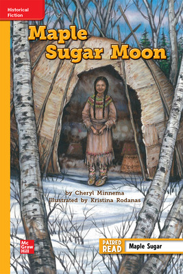 Reading WonderWorks Apprentice Maple Sugar Moon Unit 6 Week 1 Grade 4