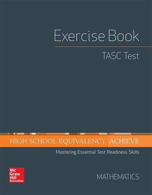 High School Equivalency Achieve, TASC Exercise Book Math