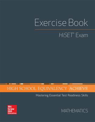 High School Equivalency Achieve, HiSET Exercise Book Math