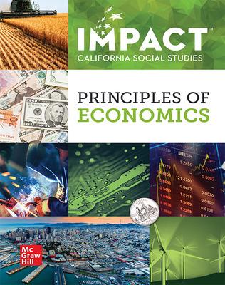 IMPACT: California, Grade 12, Student Edition, Principles of Economics