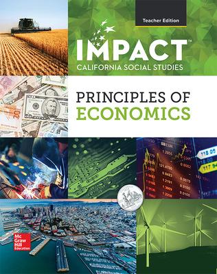 IMPACT: California, Grade 12, Teacher Edition, Principles of Economics