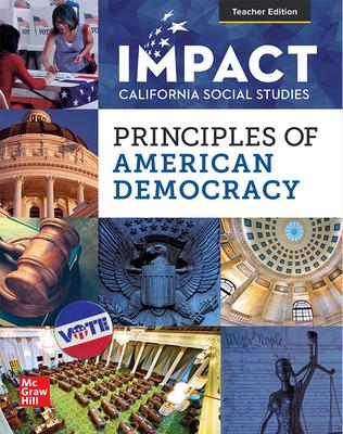 IMPACT: California, Grade 12, Teacher Edition, Principles of American Democracy