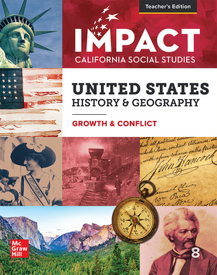 IMPACT: California, Grade 8, Teacher's Edition, United States History & Geography, Growth & Conflict