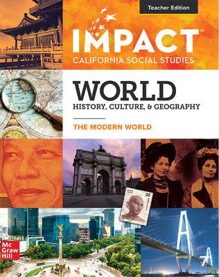 IMPACT: California, Grade 10, Teacher Edition, World History, Culture, & Geography, The Modern World