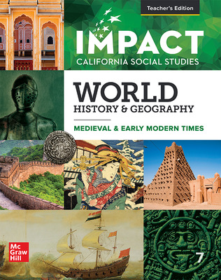 IMPACT: California, Grade 7, Teacher Edition, World History & Geography, Medieval & Early Modern Times