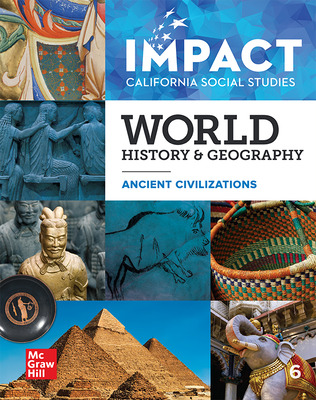 IMPACT: California, Grade 6, Student Edition, World History & Geography, Ancient Times