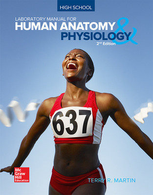 Martin, High School Laboratory Manual for Human Anatomy & Physiology © 2017, 2e, Laboratory Manual