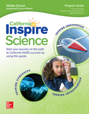 California Inspire Science: G6-8 Integrated Program Guide, A Teacher's Tour