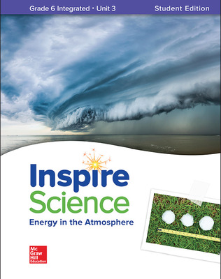 Inspire Science: Integrated G6 Write-In Student Edition Unit 3