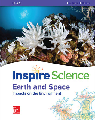 Inspire Science: Earth & Space Write-In Student Edition Unit 3
