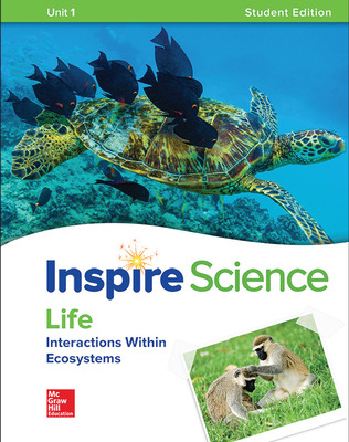 Inspire Science: Life Write-In Student Edition Unit 1