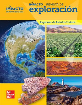 IMPACTO Social Studies, Regiones de Estados Unidos, Grade 4, IMPACT Explorer Magazine