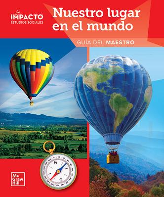 IMPACTO Social Studies, Nuestro lugar en el mundo, Grade 1, Teacher's Edition