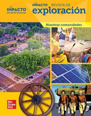 IMPACTO Social Studies, Nuestras comunidades, Grade 3, IMPACT Explorer Magazine