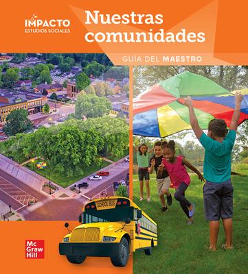 IMPACTO Social Studies, Nuestras comunidades, Grade 3, Teacher's Edition