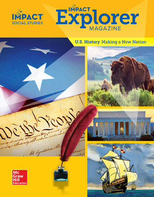 IMPACT Social Studies, U.S. History: Making a New Nation, Grade 5, IMPACT Explorer Magazine