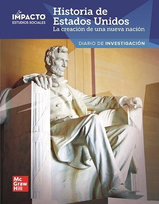 IMPACTO Social Studies, Historia de Estados Unidos: la creación de una nueva nación, Grade 5, Inquiry Journal