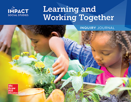 IMPACT Social Studies, Learning and Working Together, Grade K, Inquiry Journal