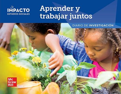 IMPACTO Social Studies, Aprender y trabajar juntos, Grade K, Inquiry Journal