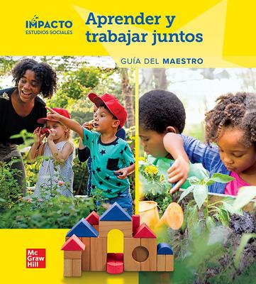 IMPACTO Social Studies, Aprender y trabajar juntos, Grade K, Teacher's Edition