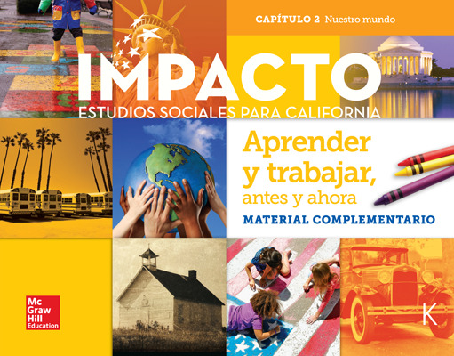 IMPACTO:  California, Grade K, Research Companion Big Book, Aprender y trabajo: antes y ahora, Nuestro mundo, Chapter 2