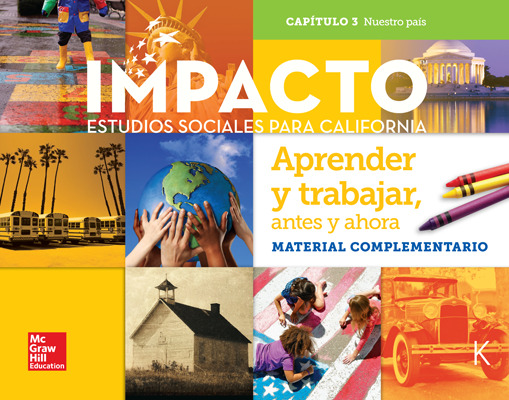 IMPACTO:  California, Grade K, Research Companion Big Book, Aprender y trabajo: antes y ahora, Nuestro pais, Chapter 3