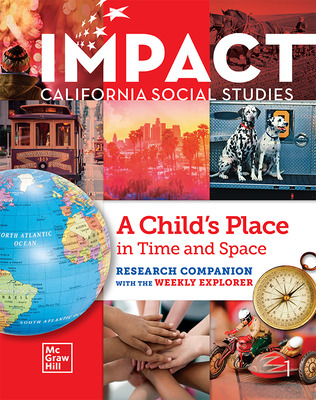 IMPACT: California, Grade 1, Research Companion With the Weekly Explorer, A Child's Place in Time and Space