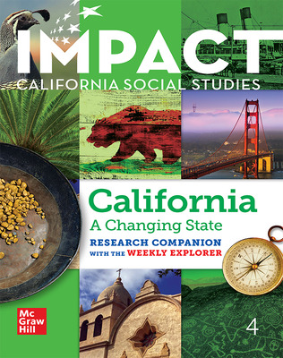 IMPACT: California, Grade 4, Research Companion With the Weekly Explorer, California: A Changing State
