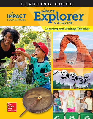 IMPACT Social Studies, Learning and Working Together, Grade K, IMPACT Explorer Magazine Teaching Guide