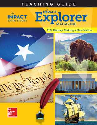 IMPACT Social Studies, U.S. History: Making a New Nation, Grade 5, IMPACT Explorer Magazine Teaching Guide