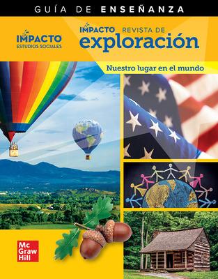 IMPACTO Social Studies, Nuestro lugar en el mundo, Grade 1, IMPACT Explorer Magazine Teaching Guide