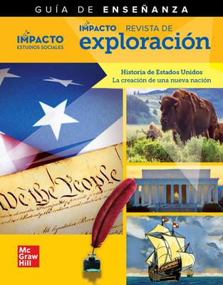 IMPACTO Social Studies, Historia de Estados Unidos: la creación de una nueva nación, Grade 5, IMPACT Explorer Magazine Teaching Guide