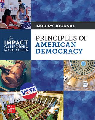 IMPACT: California, Grade 12, Inquiry Journal, Principles of American Democracy