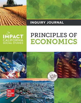 IMPACT: California, Grade 12, Inquiry Journal, Principles of Economics