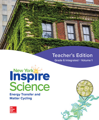 Inspire Science, NY, Grade 6 Integrated Teacher Edition, Volume 1