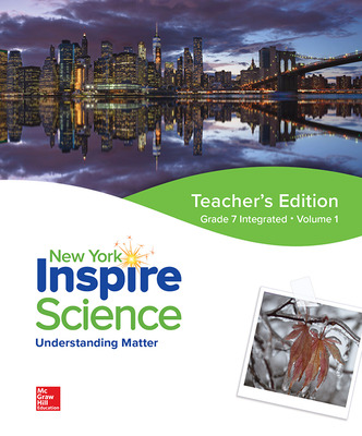 Inspire Science, NY, Grade 7 Integrated, Teacher Edition, Volume 1