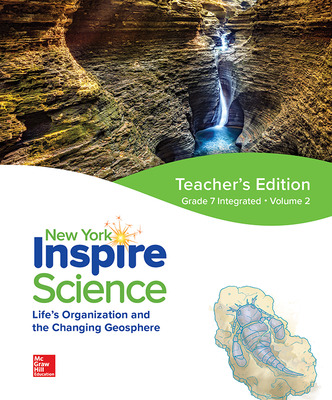 Inspire Science, NY, Grade 7 Integrated, Teacher Edition, Volume 2