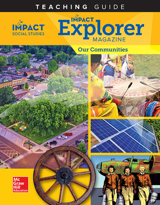 IMPACT Social Studies, Our Communities, Grade 3, IMPACT Explorer Magazine Teaching Guide