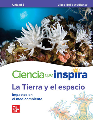 Inspire Science: Earth & Space Spanish Write-In Student Edition, Unit 3