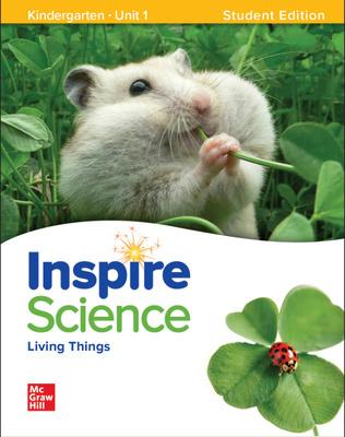 Inspire Science: Grade K, Student Edition, Unit 1
