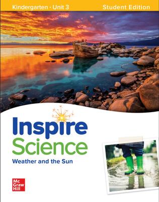 Inspire Science: Grade K, Student Edition, Unit 3