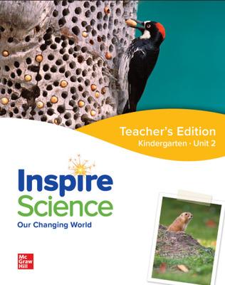 Inspire Science: Grade K, Teacher's Edition, Unit 2