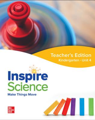 Inspire Science: Grade K, Teacher's Edition, Unit 4