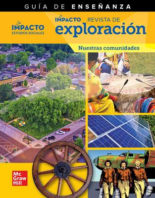 IMPACTO Social Studies, Nuestras comunidades, Grade 3, IMPACT Explorer Magazine Teaching Guide