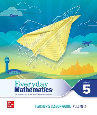 Everyday Mathematics 4 c2020 National Teacher Lesson Guide Grade 5 Volume 2