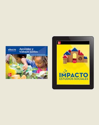 IMPACTO Social Studies, Aprender y trabajar juntos, Grade K, Inquiry Print & Digital Student Bundle, 1 year subscription