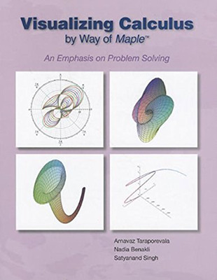 VISUALIZING CALCULUS BY WAY OF MAPLE: AN EMPHASIS ON PROBLEM SOLVING