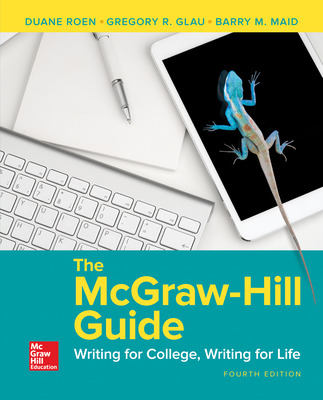 The McGraw Hill Guide: Writing for College, Writing for Life